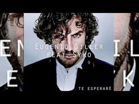 Te Esperaré - Eugenio Siller Ft. Syko El Terror