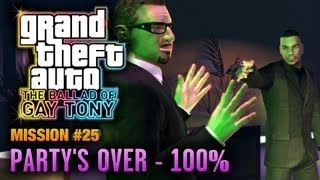 GTA: The Ballad of Gay Tony - Mission #25 - Party's Over [100%] (1080p)