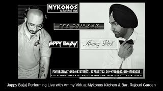 Jappy Bajaj Performing Live with Ammy Virk at Mykonos Kitchen & Bar, Rajouri Garden
