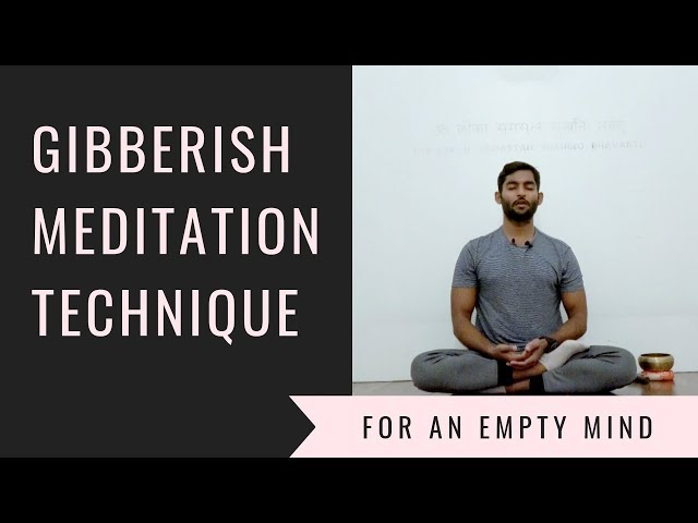 Guided Gibberish Meditation Technique for an Empty Mind | Dhyanse