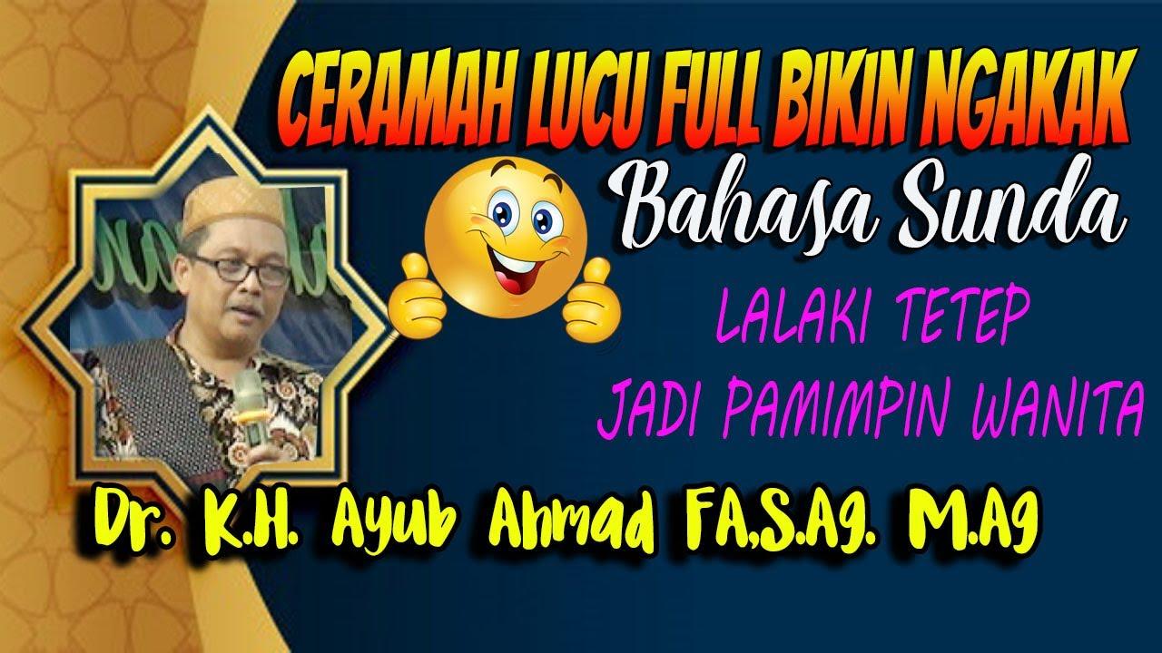Ceramah Lucu Full Bikin Ngakak Bahasa Sunda Dr K H Ayub