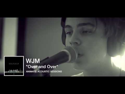 "WJM - ""Over & Over"" : Acoustic Sessions"