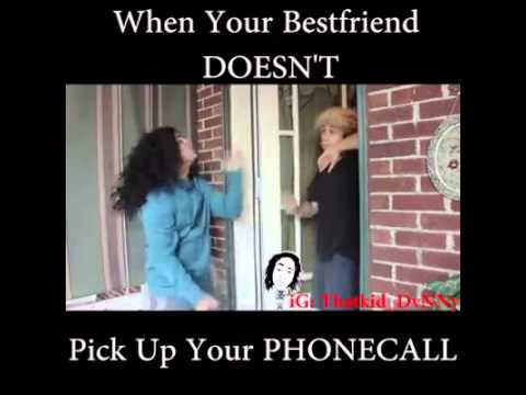 When Your Best Friend Dont Pick Up Your Phone Call Youtube
