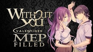 Without You (( MEPs Released)) Valentines Anime & Avatars - AMVA