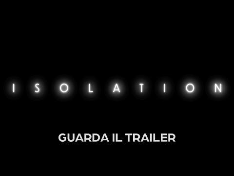 ISOLATION - Teaser Trailer - Evento 4, 5 e 6 Ottobre #SoloAlCinema