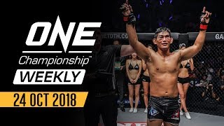 ONE Championship Weekly | 24 October 2018