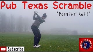 Pub Texas Scramble - Fogging Hell!!