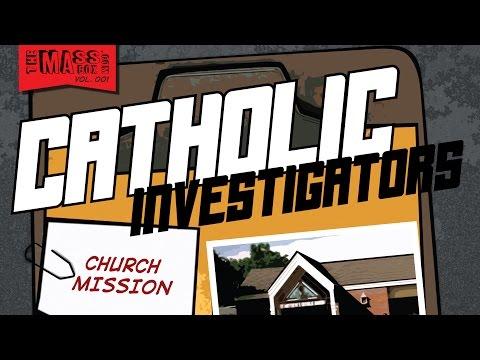 Catholic Investigators: Church Mission
