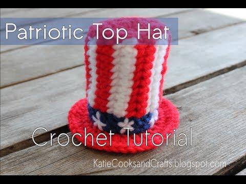 how to crochet patriotic top hat tutorial youtube