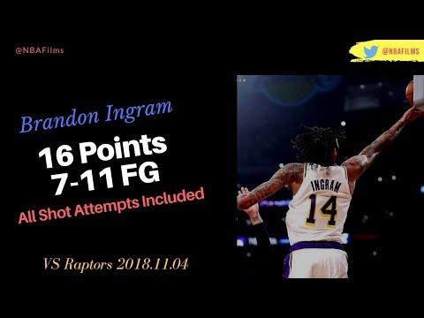 Brandon Ingram 16 Points, 7-11 FG all shot attempts included 2018.11.04 vs Raptors!