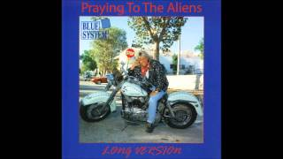Blue System - Praying To The Aliens Long Version