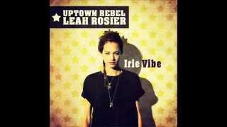 Uptown Rebel Meets Leah Rosier - Irie Vibe (2014)