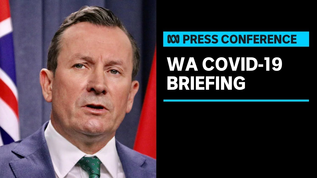 Download IN FULL: WA Premier Mark McGowan provides an update on COVID-19 | ABC News