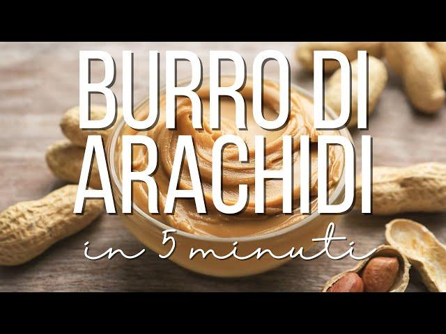 Burro di Arachidi in 5 minuti