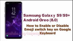 Samsung Galaxy S9 : How to Enable or Disable Emoji switch key on Google Keyboard