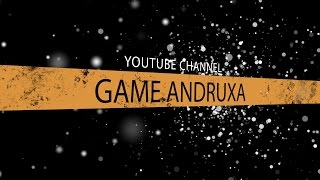 Трейлер канала Game Andruxa