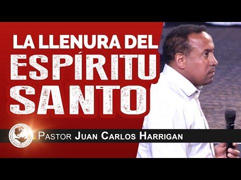 La Llenura Del Espíritu Santo | Pastor Juan Carlos Harrigan |
