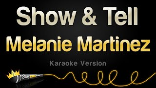 Melanie Martinez - Show & Tell (Karaoke Version)