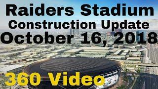 Las Vegas Raiders Stadium Construction Update 10 16 2018 - 360 Video