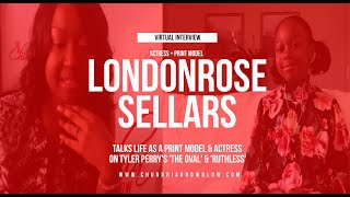 LondonRose Sellars Talks Life As A Print Model & Actress On Tyler Perry's 'The Oval' & 'Ruthless'