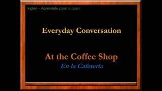 Ordenar un Café en Inglés | Conversaciones y Diálogos en Inglés | Curso de Inglés Gratis | English