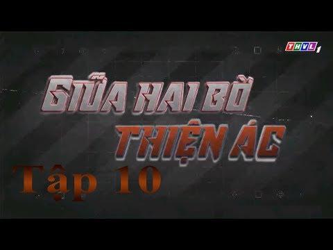 Giữa Hai Bờ Thiện Ác Tập 9 | Phim Việt Nam Hay Nhất 2019