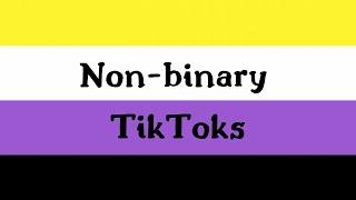 random non-binary tiktoks