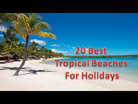 20 BEST TROPICAL BEACHES FOR HOLIDAYS