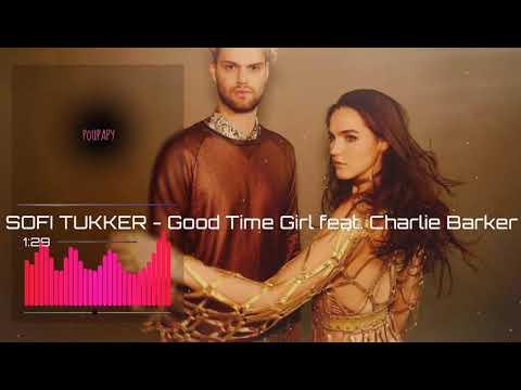 SOFI TUKKER - Good Time Girl feat. Charlie Barker