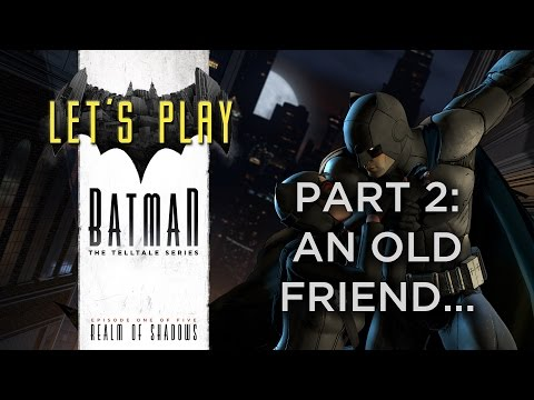 Batman: The Telltale Series - Realm of Shadows: Part 2: An Old Friend... (With Commentary)