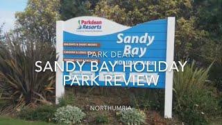 Sandy Bay Holiday Park Northumberland Review Park Dean Resorts