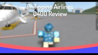 ROBLOX | Philippine Airlines Dash 8 Q400 Review.