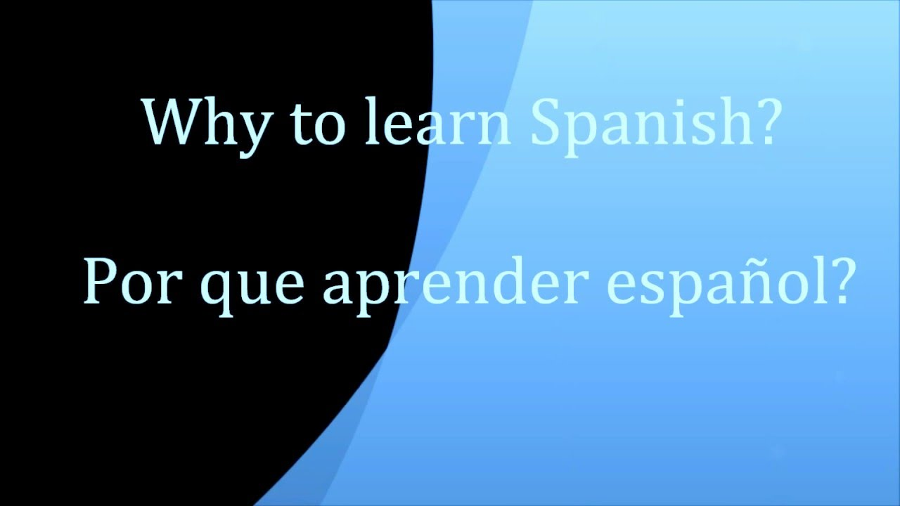 25 Reasons Why English Natives Should Learn Spanish