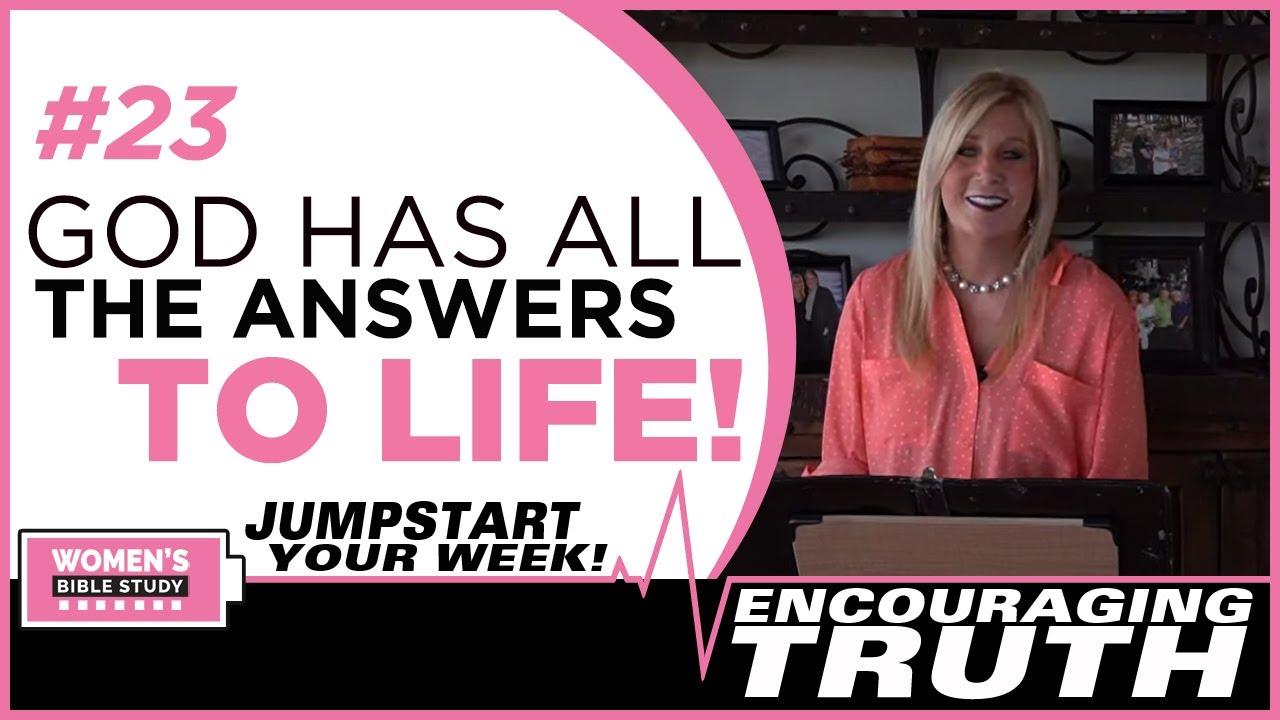 The Answers To Life - Encouraging Truth #23