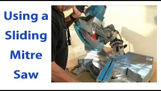Beginners #9 Using A Sliding Mitre Saw   A Woodworkweb Com Video