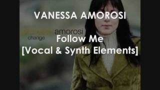 Watch Vanessa Amorosi Follow Me video