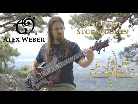ALEX WEBER  - EXIST - UNTIL THE STORM COMES PLAY THROUGH