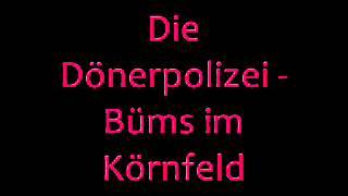 Die Dönerpolizei - Ein Büms im Kornfeld