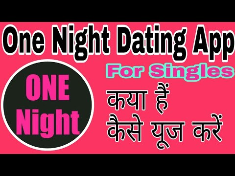How To Use One Night Dating App ||One Night App||One Night Dating App