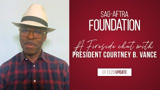 Weekly Fireside Chat with Foundation President Courtney B. Vance 7/13/20