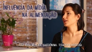 Influência da mídia na alimentação - Laura Aria Moreira - Ninho na Tv (Programa 10)