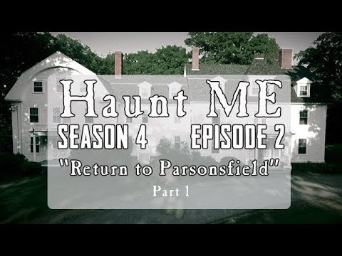 """Haunt ME - Season 4 Episode 2 """"Eight of Swords Part 1"""" (Parsonsfield Seminary Revisited)"""