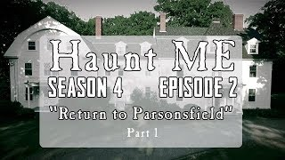 "Haunt ME - S4:E2 ""Eight of Swords - Part 1"" (Parsonsfield Seminary Revisited)"