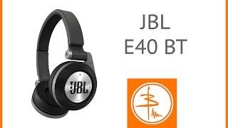 JBL E40 BT - беспроводные наушники гарнитура (обзор)