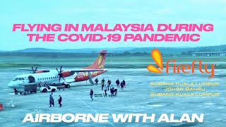 Flying in Malaysia during the Covid-19 pandemic - Airborne With Alan #flightReview #Firefly #Covid19