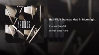 Half-Wolf Dances Mad in Moonlight