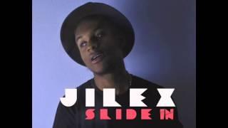 JiLEX - Slide In (Prod By Danja)