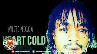 White Nigga - Heart Cold [One Law Riddim] January 2020