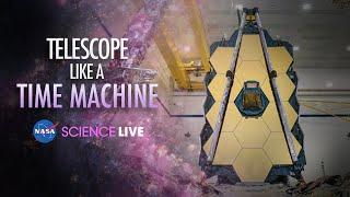 NASA Science Live: A Telescope Like a Time Machine