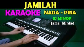 JAMILAH - Jamal Mirdad | KARAOKE Nada Pria ,HD